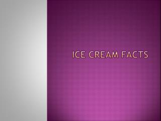 Ice Cream Facts