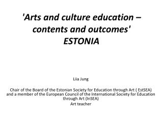 'Arts and culture education � contents and outcomes'  ESTONIA