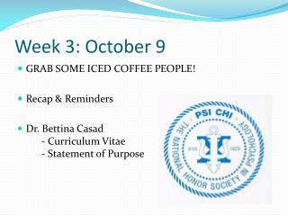 Week 3: October 9