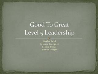 good to great level 5 leadership