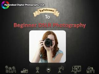 Beginner DSLR Photography