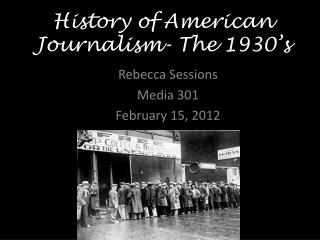 History of American Journalism- The 1930's