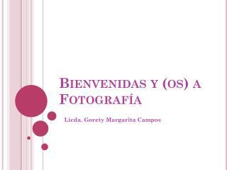Bienvenidas y (os) a Fotografía