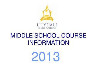MIDDLE SCHOOL COURSE INFORMATION