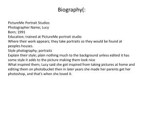 Biography(: PictureMe Portrait Studios Photographer Name; Lucy Born; 1991 Education; trained at PictureMe portrait stud