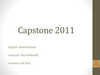 Capstone 2011