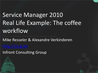 Service Manager 2010 Real Life Example: The coffee workflow