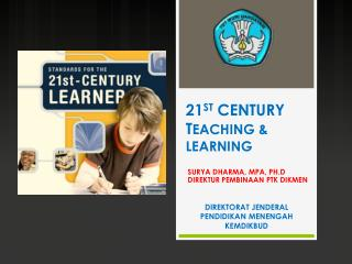 21 ST  CENTURY T EACHING & LEARNING