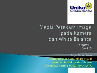 Media Perekam Image pada Kamera  dan White Balance