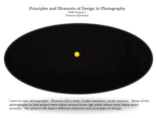 Principles and Elements of Design in Photography 7490 Project 1 Frances  Syverson