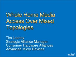 Whole Home Media Access Over Mixed Topologies