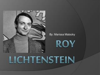 R oy Lichtenstein