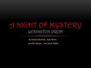 A Night of Mystery Lexington Prom
