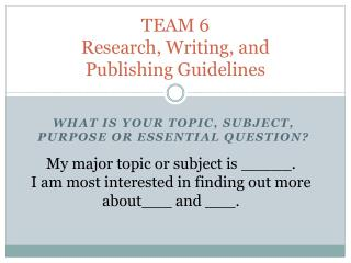 TEAM 6 Research, Writing, and     Publishing Guidelines