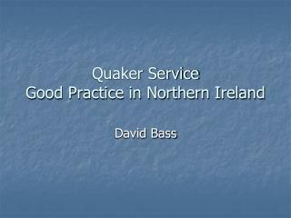 Quaker Service Good Practice in Northern Ireland