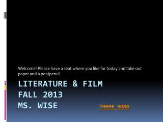 Literature & Film  Fall 2013 Ms. Wise			 Theme Song