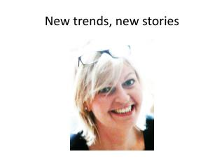 New trends, new stories