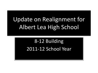 Update on Realignment for Albert Lea High School