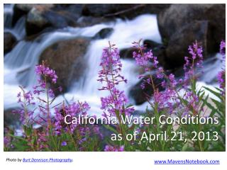 California Water Conditions  as of April  21,  2013