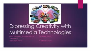 Expressing Creativity with Multimedia Technologies