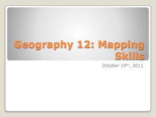 Geography 12: Mapping Skills