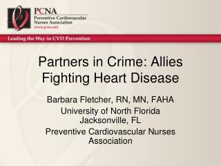 Partners in Crime: Allies Fighting Heart Disease