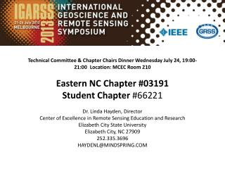 Technical Committee & Chapter Chairs  Dinner Wednesday  July 24, 19:00-21:00Location: MCEC Room  210 Eastern NC Chapte