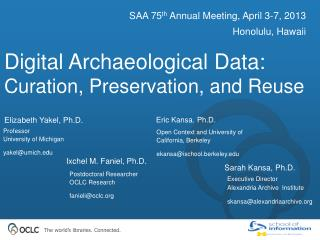 Digital Archaeological Data:  Curation, Preservation, and Reuse