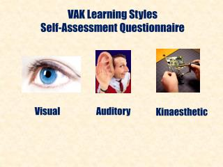 VAK Learning Styles  Self-Assessment  Questionnaire