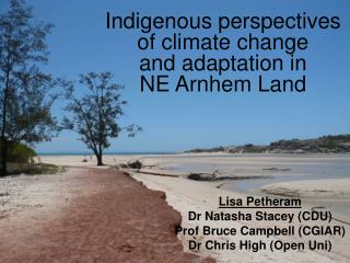 Indigenous perspectives  of climate change  and adaptation in  NE Arnhem Land