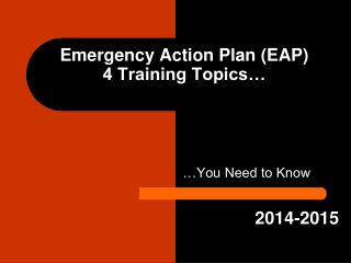 Emergency Action Plan (EAP)  4 Training Topics�