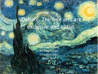 Debate: The fine arts are exclusive and elitist.