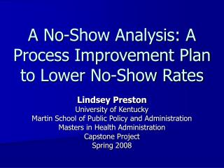 a no-show analysis: a process improvement plan to lower no-show rates