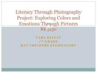 Literacy Through Photography Project: Exploring Colors and Emotions Through Pictures RE 5130