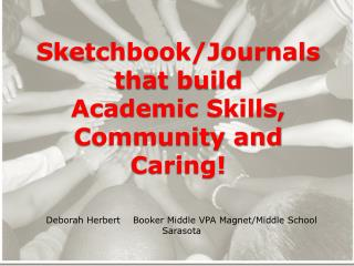Sketchbook/Journals that build  Academic Skills, Community and Caring!