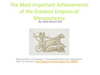 The Most Important  Achievements of  the  Greatest Empires of Mesopotamia