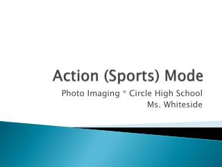 Action (Sports) Mode