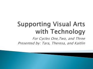 Supporting Visual Arts with Technology