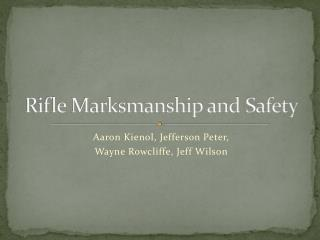 Rifle Marksmanship and Safety
