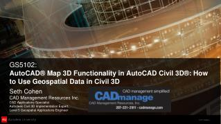 GS5102: AutoCAD® Map 3D Functionality in AutoCAD Civil 3D®: How to Use Geospatial Data in Civil 3D