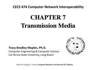 CHAPTE R 7 Transmission Media