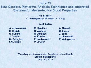 Topic 11 New Sensors, Platforms, Analysis Techniques and Integrated Systems for Measuring Ice Cloud Properties