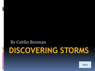 Discovering Storms