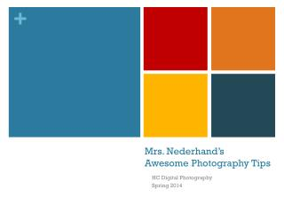 Mrs. Nederhand's  Awesome Photography Tips