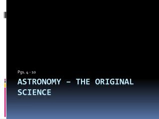 Astronomy – the Original Science