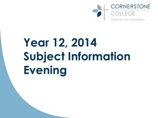 Year 12, 2014  Subject Information Evening