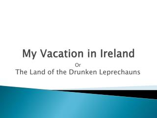 My Vacation in Ireland