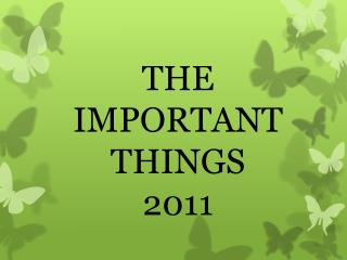 THE IMPORTANT THINGS 2011