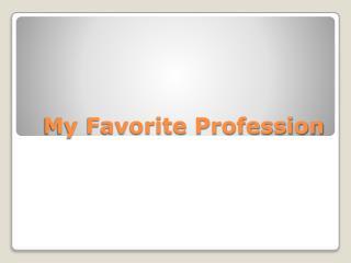My Favorite Profession