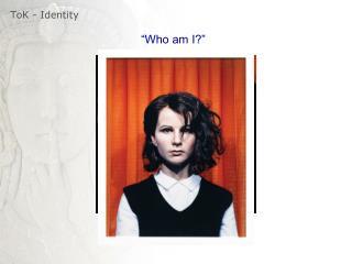 ToK - Identity